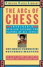 The ABCs of chess : invaluable, detailed lessons for players at all levels