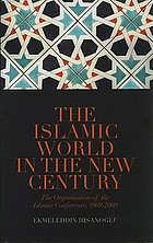 The Islamic world in the new century : the Organisation of the Islamic Conference