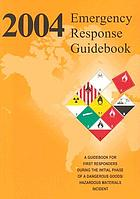 2004 emergency response guidebook a guidebook for first responders during the initial phase of a dangerous goods/hazardous materials incident