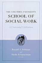 The Columbia University School of Social Work : a centennial celebration