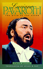 Luciano Pavarotti : the myth of the tenor