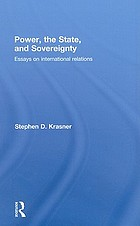Power, the state, and sovereignty : essays on international relations