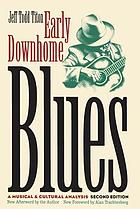 Early downhome blues : a musical and cultural analysis