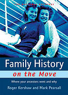 Family history on the move : where your ancestors went and why