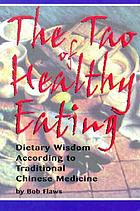 The tao of healthy eating : dietary wisdom according to traditional Chinese medicine