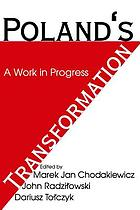 Poland's transformation : a work in progress : studies in honor of Kenneth W. Thompson