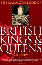 The mammoth book of British kings & queens : the complete biographical encyclopedia of the kings and queens of Britain