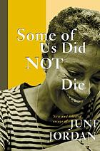 Some of us did not die : new and selected essays of June Jordan