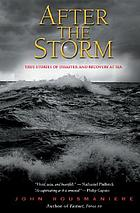 After the storm : true stories of disaster and recovery at sea
