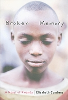 Broken memory : a novel of Rwanda
