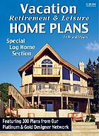 Vacation, retirement & leisure home plans