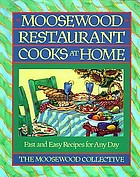 Moosewood Restaurant cooks at home : fast and easy recipes for any day