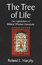 The tree of life : an exploration of biblical wisdom literature
