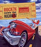 Rockin' down the highway : the cars and people that made rock roll