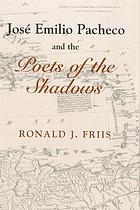 José Emilio Pacheco and the poets of the shadows
