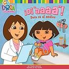 "Di ""aaaa!"" : Dora va al médico"