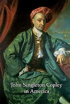 John Singleton Copley in America : [issued in conjunction with the Exhibition John Singleton Copley in America; held at the Museum of Fine Arts, Boston, from June 7 to August 27, 1995 ... Milwaukee Art Museum, from May 22 to August 25, 1996]