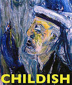 Childish : paintings of a backwater visionary