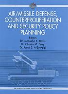 Air/missile defense, counterproliferation and security policy planning : implications for collaboration between United States and the co-operation council countries