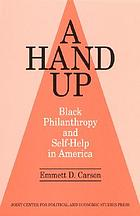 A hand up : black philanthropy and self-help in America