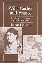Willa Cather and France : in search of the lost language