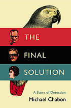 The final solution : a story of detection