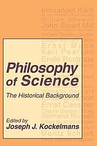 Philosophy of science; the historical background