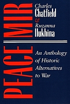 Peace/mir : an anthology of historic alternatives to war