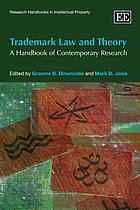 Trademark law and theory : a handbook of contemporary research