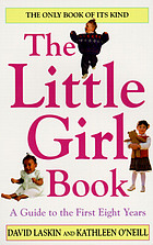 The little girl book : everything you need to know to raise a daughter today