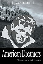 American dreamers : Charmian and Jack London