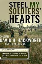 Steel my soldiers' hearts : the hopeless to hardcore transformation of 4th Battalion, 39th Infantry, United States Army, Vietnam