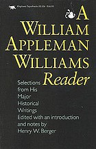A William Appleman Williams reader : selections from his major historical writings
