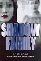 Shadow family