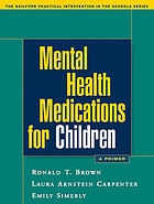 Mental health medications for children : a primer