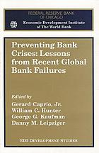 Preventing bank crises : lessons from recent global bank failures : proceedings of a conference co-sponsored by the Federal Reserve Bank of Chicago and the Economic Development Institute of the World Bank