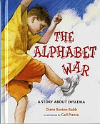 The Alphabet War : a story about dyslexia