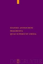 Ioannis Antiocheni Fragmenta quae supersunt omnia