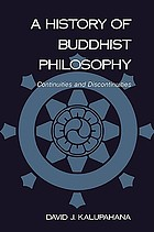 A history of Buddhist philosophy : continuities and discontinuities