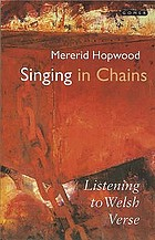 Singing in chains : listening to Welsh verse
