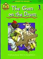 The gum on the drum