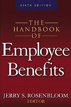 Employee Benefits : Design, Funding and Administration