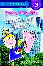 Pinky Dinky Doo : where are my shoes?