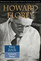 Rise up to life: a biography of Howard Walter Florey who gave penicillin to the world
