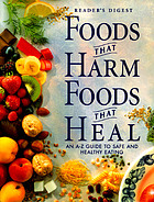 Foods that harm, foods that heal : an A-Z guide to safe and healthy eating