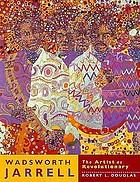 Wadsworth Jarrell : the artist as revolutionary