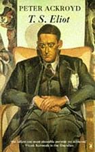 T.S. Eliot : a life