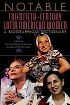 Notable twentieth-century Latin American women : a biographical dictionary