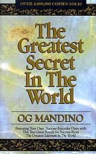The greatest secret in the world; featuring your own success recorder diary with the ten great scrolls for success from The greatest salesman in the world