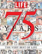 75 Years : the very best of Life